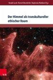 Der Himmel als transkultureller ethischer Raum (eBook, PDF)