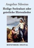 Heilige Seelenlust oder geistliche Hirtenlieder (eBook, ePUB)