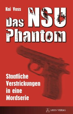 Das NSU Phantom (eBook, ePUB) - Voss, Kai