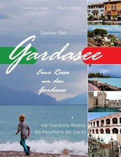 Gardasee, Eine Reise um den Gardasee, zweiter Teil (eBook, ePUB)