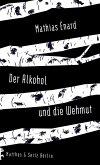 Der Alkohol und die Wehmut (eBook, ePUB)