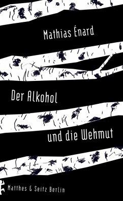 Der Alkohol und die Wehmut (eBook, ePUB) - Énard, Mathias
