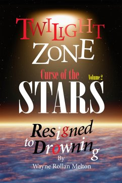 Twilight Zone Curse of the Stars Volume 2 Resigned to Drowning (eBook, ePUB) - Melton, Wayne Rollan