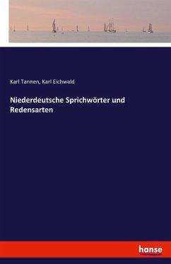 9783743655089 - Tannen, Karl: Niederdeutsche Sprichwörter und Redensarten - Buch
