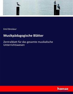 9783743654259 - Breslaur, Emil: Musikpädagogische Blätter - Buch