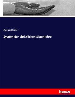 9783743654495 - August Dorner: System der christlichen Sittenlehre - Buch