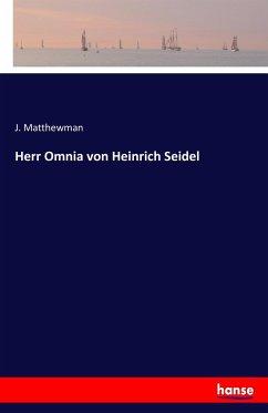 9783743655027 - Matthewman, J.: Herr Omnia von Heinrich Seidel - Buch