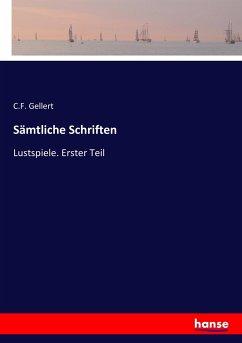 9783743654792 - C.F. Gellert: Sämtliche Schriften - Buch