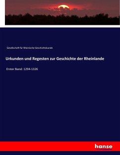 9783743654570 - Gesellschaft für Rheinische Geschichtskunde: Urkunden und Regesten zur Geschichte der Rheinlande - Buch