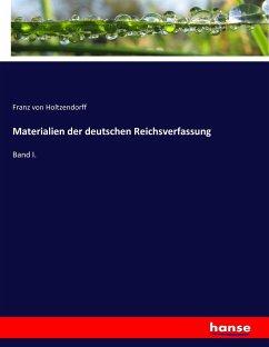 9783743654204 - Holtzendorff, Franz von: Materialien der deutschen Reichsverfassung - Buch
