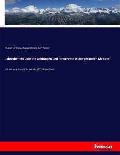 9783743655188 - Virchow, Rudolf; Hirsch, August; Posner, Carl: Jahresbericht über die Leistungen und Fortschritte in der gesamten Medizin - Buch