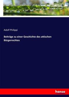 9783743654594 - Adolf Philippi: Beiträge zu einer Geschichte des attischen Bürgerrechtes - Buch