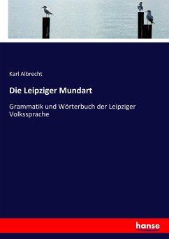 9783743655102 - Albrecht, Karl: Die Leipziger Mundart - Buch