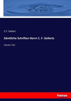 9783743654822 - Gellert, C.F.: Sämtliche Schriften Herrn C. F. Gellerts - Buch