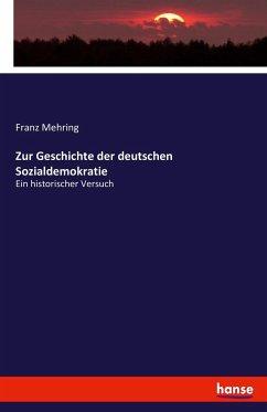 9783743654501 - Franz Mehring: Zur Geschichte der deutschen Sozialdemokratie - Buch