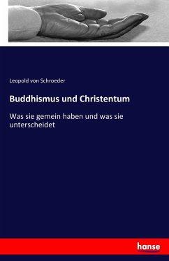 9783743654464 - Schroeder, Leopold von: Buddhismus und Christentum - Buch