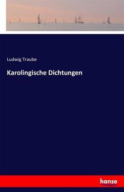 9783743654976 - Traube, Ludwig: Karolingische Dichtungen - Buch