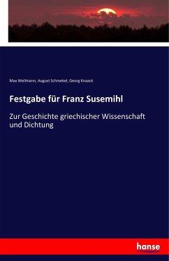 9783743655232 - Wellmann, Max; Schmekel, August; Knaack, Georg: Festgabe für Franz Susemihl - Buch