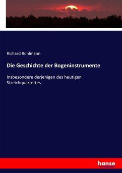 9783743655003 - Rühlmann, Richard: Die Geschichte der Bogeninstrumente - Buch