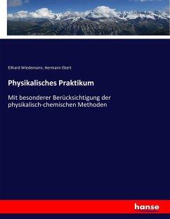 9783743655072 - Wiedemann, Eilhard; Ebert, Hermann: Physikalisches Praktikum - Buch