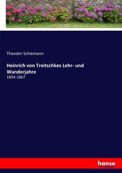 9783743654440 - Theodor Schiemann: Heinrich von Treitschkes Lehr- und Wanderjahre - Buch