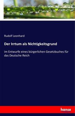 9783743654426 - Rudolf Leonhard: Der Irrtum als Nichtigkeitsgrund im Entwurfe eines BGB für das Deutsche Reich - Buch