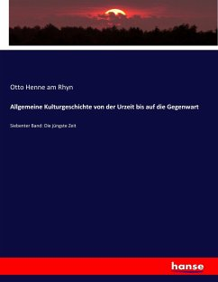 9783743654754 - Otto Henne am Rhyn: Allgemeine Kulturgeschichte von der Urzeit bis auf die Gegenwart - Buch