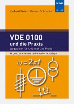 VDE 0100 und die Praxis - Kiefer, Gerhard; Schmolke, Herbert