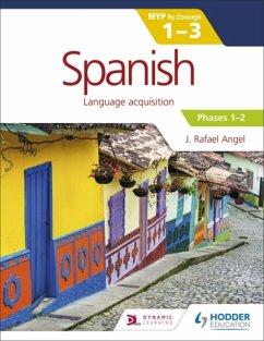 Spanish for the IB MYP 1-3 Phases 1-2 - Angel, J. Rafael