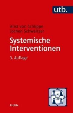 Systemische Interventionen - Schlippe, Arist von; Schweitzer, Jochen