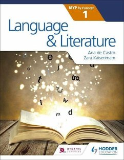 Language and Literature for the IB MYP 1 - Kaiserimam, Zara; Castro, Ana de