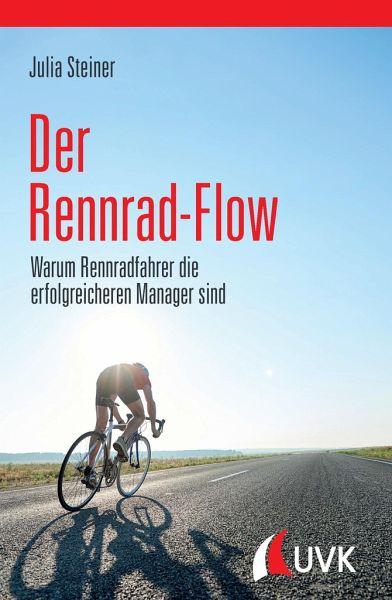 Der Rennrad-Flow - Steiner, Julia