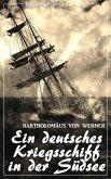 Ein deutsches Kriegsschiff in der Südsee: Die Reise der Kreuzerkorvette Ariadne in den Jahren 1877-1881 (Bartholomäus von Werner) (Literarische Gedanken Edition) (eBook, ePUB)