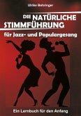 Die natürliche Stimmführung für Jazz- und Populargesang (eBook, ePUB)