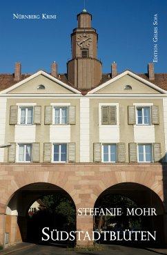 Südstadtblüten (eBook, ePUB) - Mohr, Stefanie