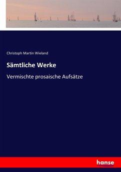 9783743654044 - Wieland, Christoph Martin: Sämtliche Werke - Buch