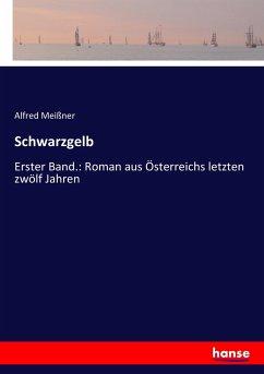 9783743655447 - Meißner, Alfred: Schwarzgelb - Buch