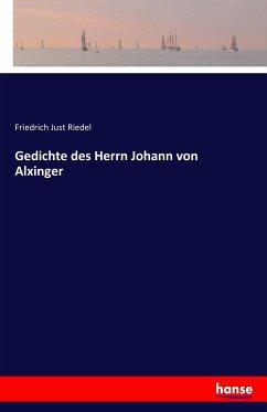9783743655690 - Herausgegeben von Riedel, Friedrich Just: Gedichte des Herrn Johann von Alxinger - Buch
