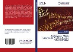 Profesyonel Müzik Egitiminde Problem Çözme ve Kaygi Düzeyi