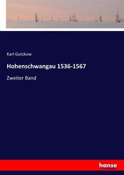 9783743655324 - Gutzkow, Karl: Hohenschwangau 1536-1567 - Buch