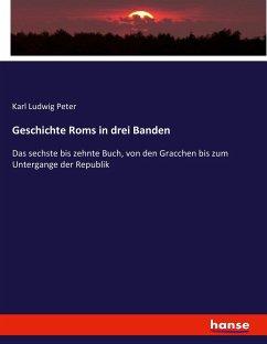 9783743655836 - Peter, Karl Ludwig: Geschichte Roms in drei Banden - Buch