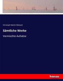 9783743654006 - Wieland, Christoph Martin: Sämtliche Werke - Buch