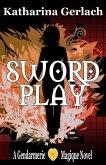 Swordplay: A Gendarmerie Magique Novel (eBook, ePUB)
