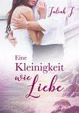 Eine Kleinigkeit wie Liebe (eBook, ePUB)