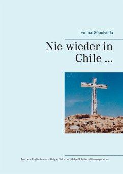Nie wieder in Chile ... (eBook, ePUB)
