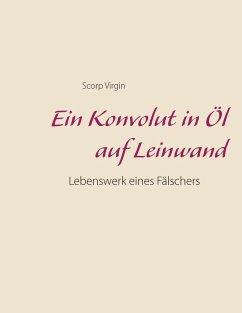 Ein Konvolut in Öl auf Leinwand (eBook, ePUB)