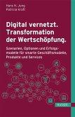 Digital vernetzt. Transformation der Wertschöpfung. (eBook, ePUB)