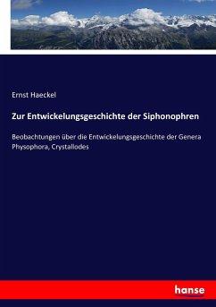 9783743654488 - Haeckel, Ernst: Zur Entwickelungsgeschichte der Siphonophren - Buch