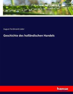 9783743652361 - Lüder, August Ferdinand: Geschichte des holländischen Handels - Buch