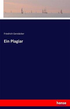 9783743652248 - Gerstäcker, Friedrich: Ein Plagiar - Buch